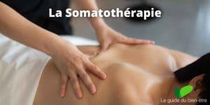 La Somatothérapie, technique de massage pour trouver le bien-être