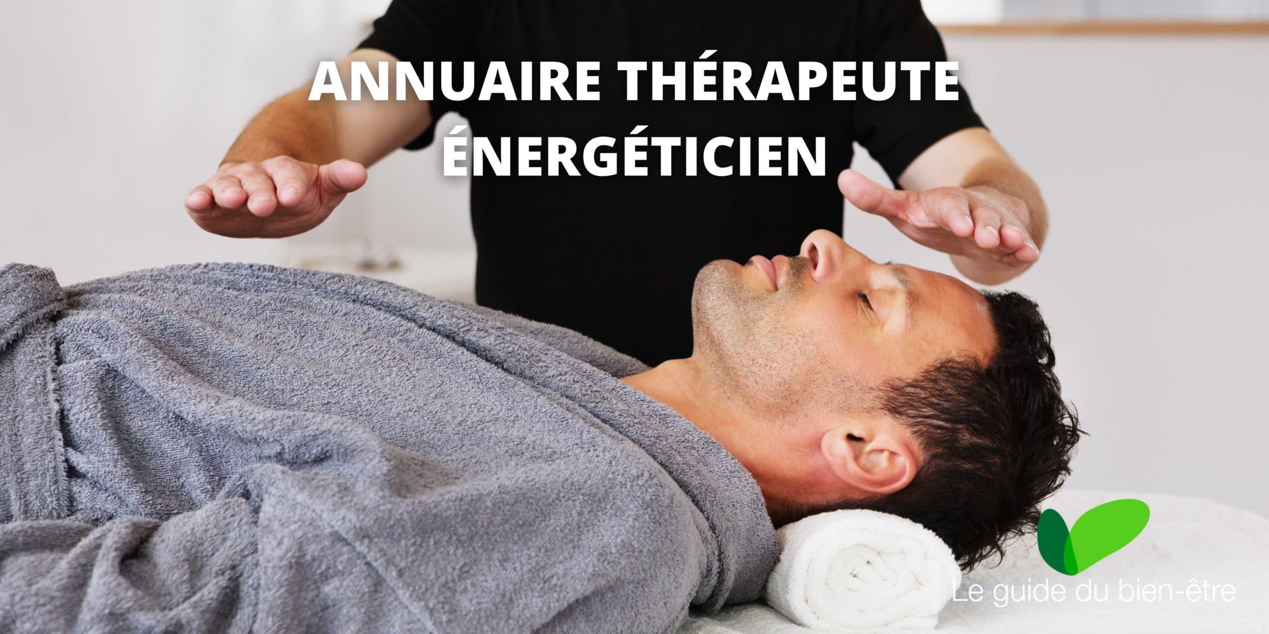 Annuaire thérapeutes énergéticiens, trouvers les praticiens proches de chez vous